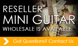 RESELLER MINI GUITAR WHOLESALE IS AVAILABLE